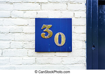 Number 30 - House number thirty (30)