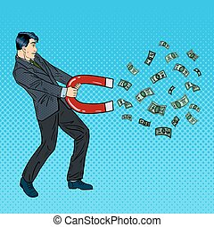 Confident Businessman Attracts Money with a Large Magnet. Pop Art Vector illustration