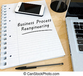 Business Process Reengineering - handwritten text in a...