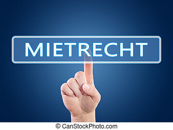 Mietrecht - german word for tenancy law - hand pressing...