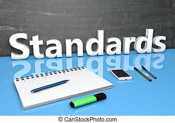 Standards - text concept with chalkboard, notebook, pens and...