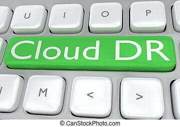 Cloud DR concept - 3D illustration of computer keyboard with...