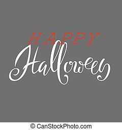 Happy Halloween text. Words are written in blood with blood Drops. Vector Illustration with gray background.