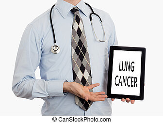 Doctor holding tablet - Lung cancer - Doctor, isolated on...