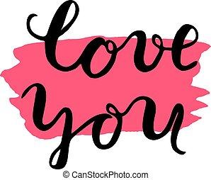 Love you Brush lettering - Love you, brush lettering Brush...
