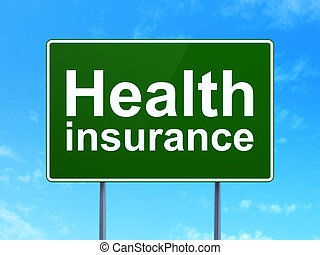 Insurance concept: Health Insurance on road sign background...