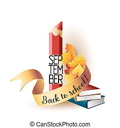 September 1st. Back To School background with pencil, books...