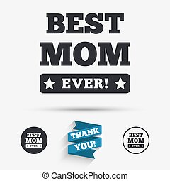 Best mom ever sign icon Award symbol Exclamation mark Flat...