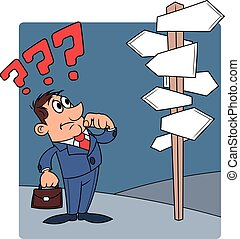 Businessman is confused by road sign 2 - Illustration of the...