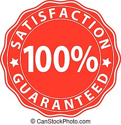 Satisfaction 100%  guaranteed red sign, vector illustration