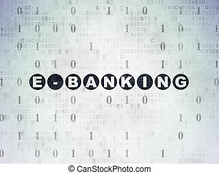 Business concept: E-Banking on Digital Data Paper background...