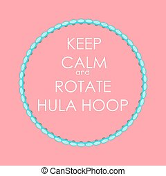 Keep Calm and Rotate Hula Hoop Creative Poster Concept Card...