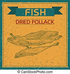 dried walleye pollack sketch,  vintage background