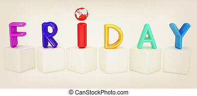 Colorful 3d letters quot;Fridayquot; on white cubes 3D...