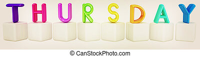 Colorful 3d letters quot;Thursdayquot; on white cubes 3D...