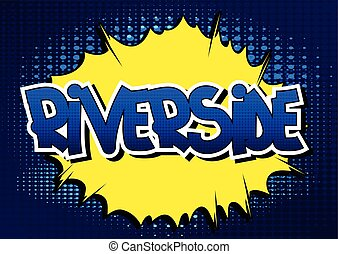 Riverside - Comic book style word - Riverside - Comic book...