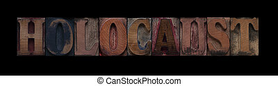 holocaust - the word holocaust in old letterpress wood type