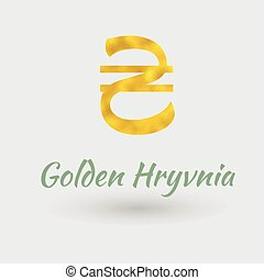 Golden Hryvnia Symbol - Symbol of the Hryvnia Currency with...