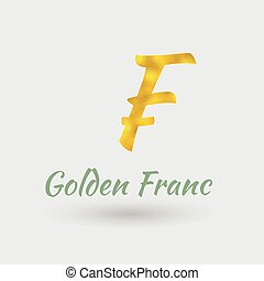 Golden Franc Symbol - Symbol of the Franc Currency with...