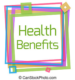 Health Benefits Colorful Frame - Health Benefits text...