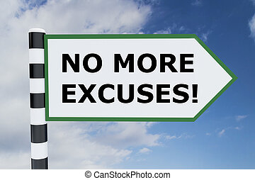 No More Excuses concept - 3D illustration of NO MORE EXCUSES...