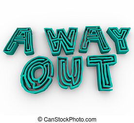 A Way Out - Maze Words - The words A Way Out consisting of...