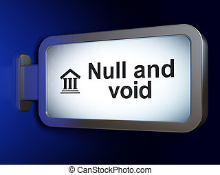 Law concept: Null And Void and Courthouse on billboard...