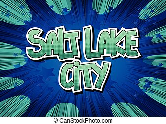 Salt Lake City - Comic book style word on comic book...