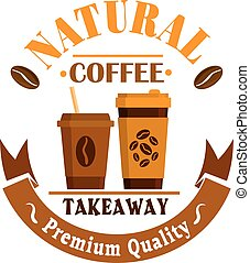Coffee cups poster. Takeaway label icon