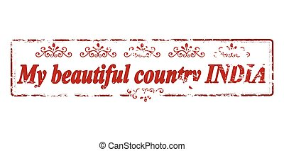 My beautiful country India - Rubber stamp with text my...