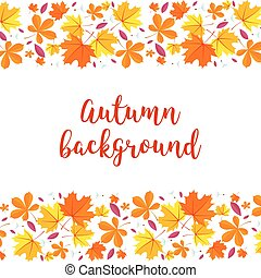 Autumn lettering background. Autumn background with yellow red and green leaves.