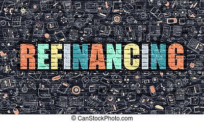 Multicolor Refinancing on Dark Brickwall. Doodle Style. -...