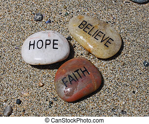 Faith, Hope, Believe - faith, hope, believe, stones in the...