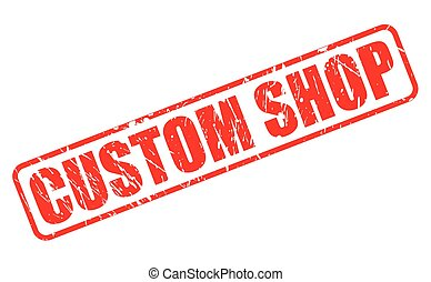 CUSTOM SHOP red stamp text on white