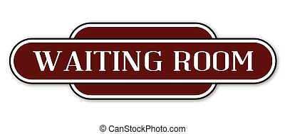 Waiting Room Station Sign - A waiting room station name...