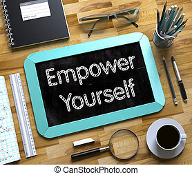 Empower Yourself on Small Chalkboard - Empower Yourself...