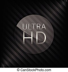 Ultra HD sign Glass label with silver text