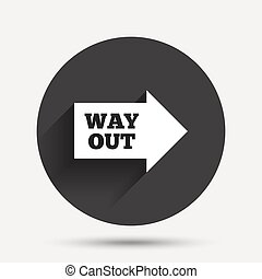 Way out right sign icon Arrow symbol Circle flat button with...