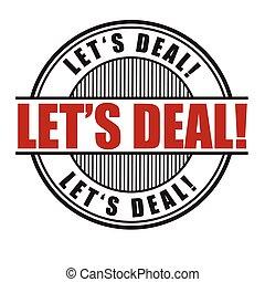 Lets deal stamp - Lets deal grunge rubber stamp on white...