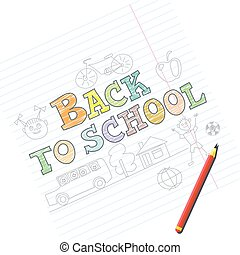 Welcome back to school card with kid sketches on notebook....