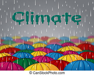 Climate Rain Shows Weather Conditions And Downpour - Climate...