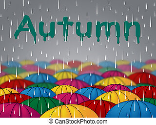 Autumn Rain Represents Fall Downpour And Showers - Autumn...