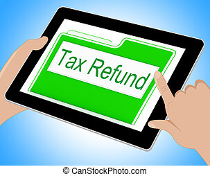 Tax Refund Shows Refunding Paid Taxes Online 3d Illustration...