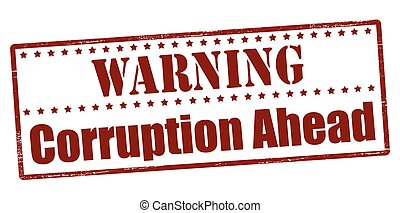 Warning corruption ahead - Rubber stamp with text warning...