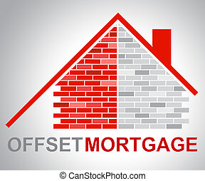 Offset Mortgage Indicates Home Loan And Offsetting - Offset...