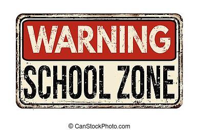Warning school zone vintage metal sign