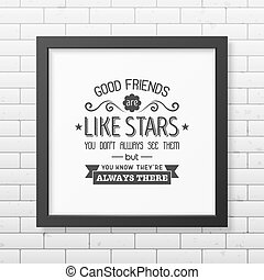 Friendship quote Typographical Poster - Good friends are...