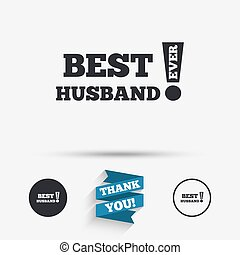 Best husband ever sign icon Award symbol Exclamation mark...