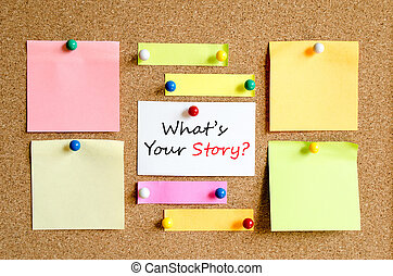 Whats your story text concept - Sticky note on cork board...