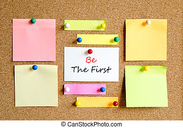 Be the first text concept - Sticky note on cork board...